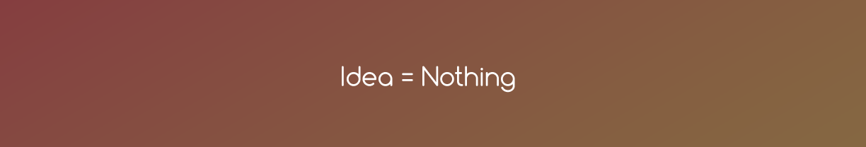 Idea-Nothing